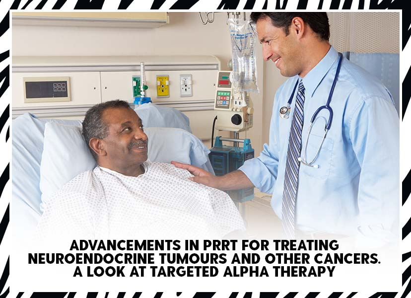 Advancements in PRRT for treating Neuroendocrine tumours and other cancers. <br />A look at Targeted Alpha Therapy
